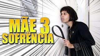 MINHA MÃE SOFRÊNCIA - 3
