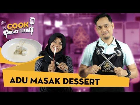 ADU MASAK DESSERT - Chef Deny VS Mega | COOK BATTLE #5