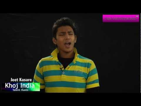 Hire Moti Main Na Chahu... Audition1 Singer Jeet Kasare