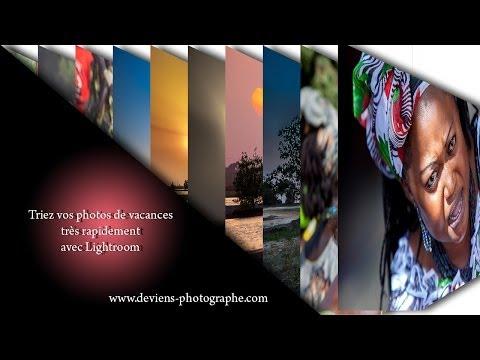 triez rapidement vos photos de vacances avec lightroom