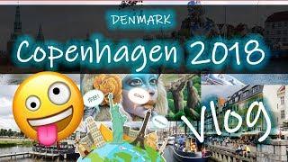 Vlog - My trip to Copenhagen 2018
