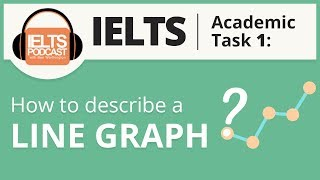How to Describe a Line Graph IELTS Academic Task 1