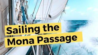 Sailing Across The Mona Passage - Dominican Republic to Puerto Rico | Sailing Britican S10E11