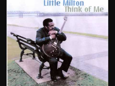 Little Milton - Think Of Me ( Thinking Of You )