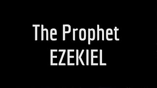 Video: Ezekiel The Prophet - Christadelphian