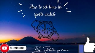 How to set time ,date, day in your sports watch