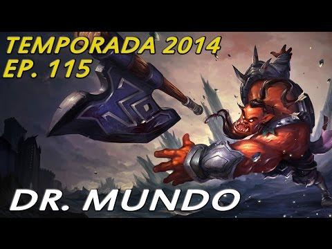 TEMPORADA 2014 | EP 115 | Dr. Mundo | Teamwork + Tryhard = OP xDDD