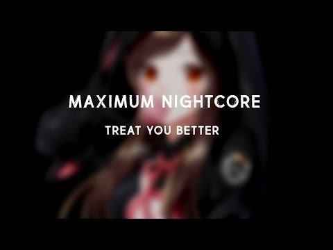 Nightcore - Treat you better (Female Version)