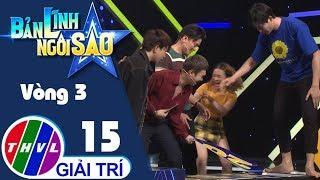 THVL | Bản lĩnh ngôi sao - Tập 15: Vòng 3 - Chinh phục đỉnh cao