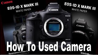 Canon EOS 1D X Mark III + How To Used