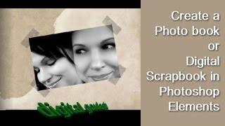 Learn Photoshop Elements - Create a Photo Book or Digital Scrapbook