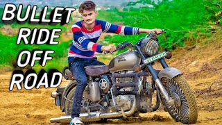 ROYAL ENFIELD OFF ROAD RIDE (CLASSIC 350 ) || Bullet off road || BULLET POWER || kp experiments