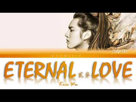 Download Kris Wu - Eternal Love 贰叁 Color Coded ENG | CHI | PIN s Mp4 baru