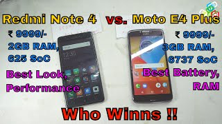 Moto E4 Plus vs.  Xiaomi redmi Note 4: Watch till end for real time comparision