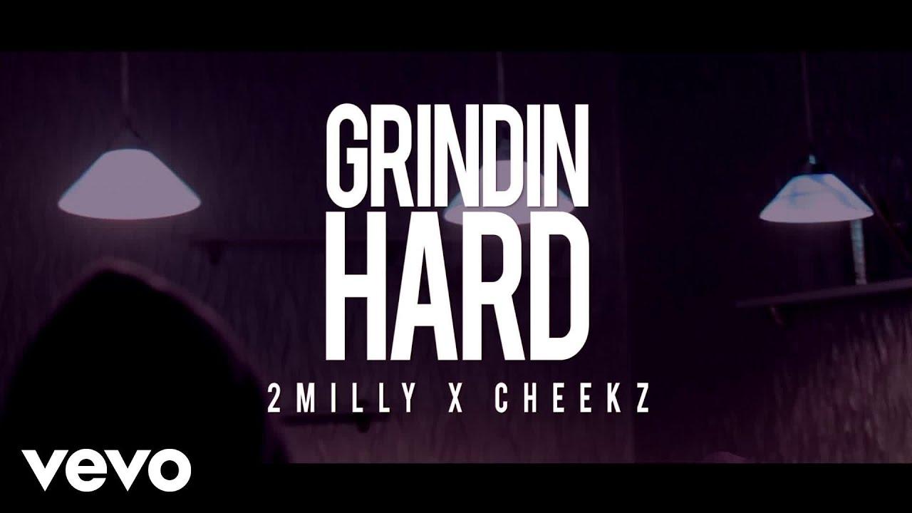 2Milly - Grindin Hard ft. CHEEKZ