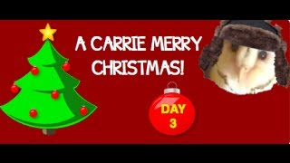 A Carrie Merry Christmas: Day 3