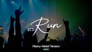 BTS - Run | Heavy Metal Version | 방탄소년단