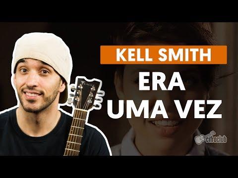 ERA UMA VEZ - Kell Smith  de violão completa