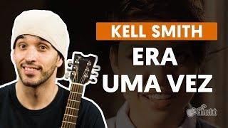 download musica ERA UMA VEZ - Kell Smith aula de violão completa