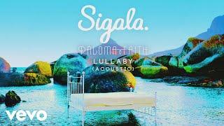 Download Lagu Sigala, Paloma Faith - Lullaby (Acoustic) (Audio) Gratis STAFABAND