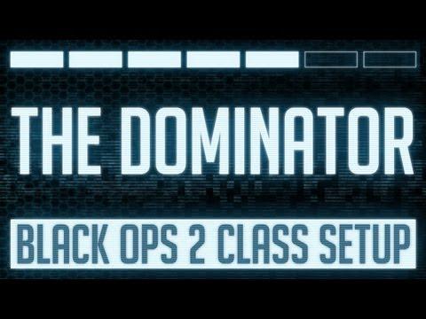 The Dominator : Black Ops 2 Domination Class Setup