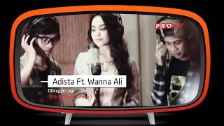 Adista feat Wanna Ali - Ditinggal Lagi (Official Music Video)