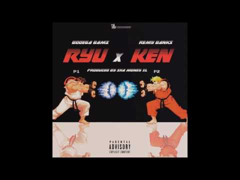 Bodega Bamz x Remy Banks - RYU x KEN (prod by. Sha money XL) [audio]