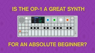 Is the OP-1 a Great Synth for a Beginner?