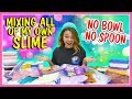 MIXING ALL OF MY OWN SLIMES - NO BOWL NO SPOON | Kayla Davis