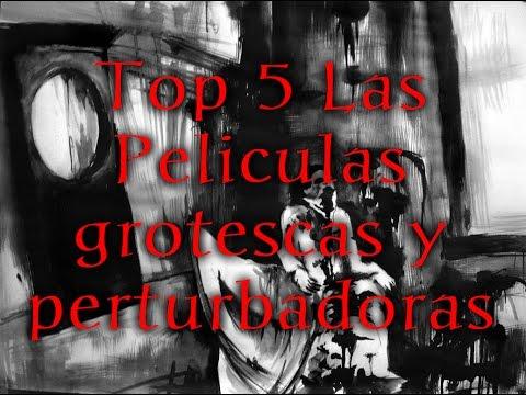TOP 5 Las peliculas mas grotescas y perturbadoras.. ¿te atreves?
