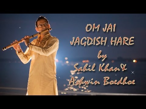 Om Jai Jagdish Hare Flute   Bansuri Version - Ashwin Boedhoe & Sahil Khan | Www.sahilkhan video