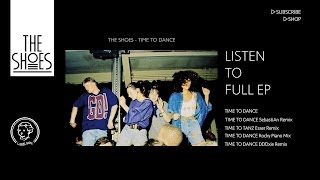The Shoes - Time to Dance (Sebastian Remix)