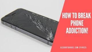 How to BREAK PHONE ADDICTION The Geek Way! Geekoutdoors.com EP925