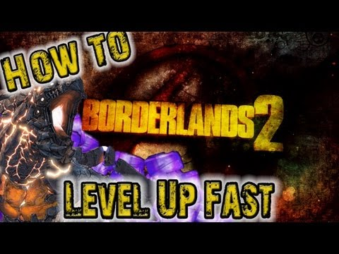 How to Level up Fast on BorderLands 2 {Legit}