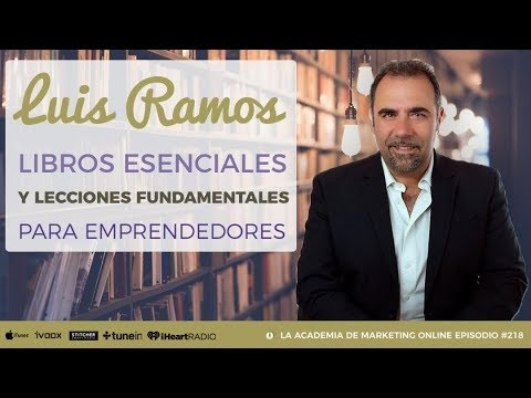 Lecciones y libros para emprendedores con Luis Ramos [♫ AUDIO]