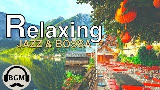 Download Lagu RELAXING JAZZ & BOSSA NOVA MUSIC - CHILL OUT MUSIC FOR STUDY, WORK - BACKGROUND CAFE MUSIC Gratis STAFABAND
