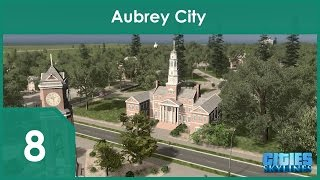 [Ep.8} Cities Skylines - Aubrey City : University