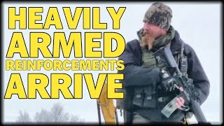 HEAVILY ARMED REINFORCEMENTS ARRIVE: NEW MILITIA GROUP JOIN BUNDYS TO PREVENT WACO SIEGE