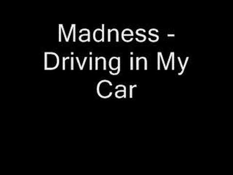 Madness - Driving in My Car #1