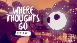 Where Thoughts Go: Prologue     Early Access Trailer     Oculus Rift