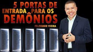 COMO FECHAR AS PORTAS PARA OS DEMÔNIOS-PR.EVANIR VIEIRA