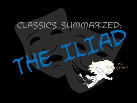 Classics Summarized: The Iliad