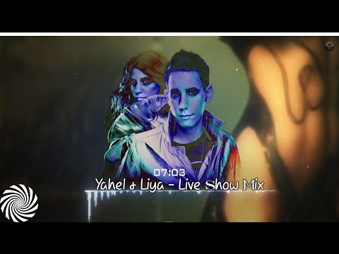 Yahel & Liya - Live Show Mix video