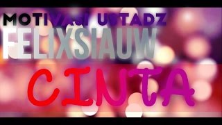 "Motivasi Ustadz Felix Siauw ""Cinta"" ᴴᴰ"