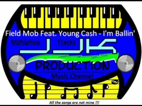 Field Mob Feat. Young Cash - Im Ballin