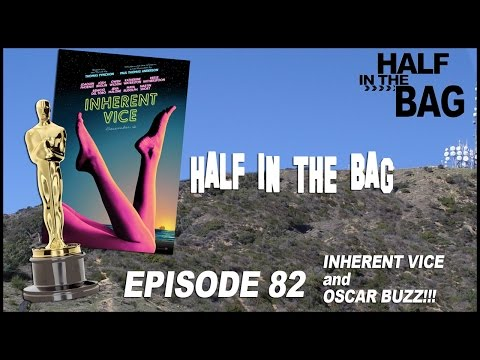 Half In The Bag Episode 82: Inherent Vice And Oscar Buzz