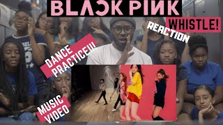 AMERICAN DANCERS React to BLACKPINK'S WHISTLE DANCE PRACTICE and M/V!!!!