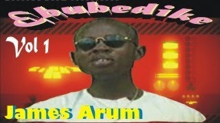 Evang. James Arum - Vol I - Ebubedike - Nigerian gospel music