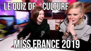 ON PASSE LE TEST DE CULTURE GÉNÉRAL POUR DEVENIR MISS FRANCE !