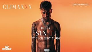 Dalex - Sin Ti ft. Sech, Miky Woodz [Audio Oficial]